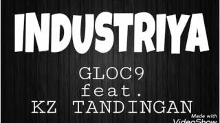INDUSTRIYA Gloc9 ft. KZ Tandingan LYRICS VIDEO