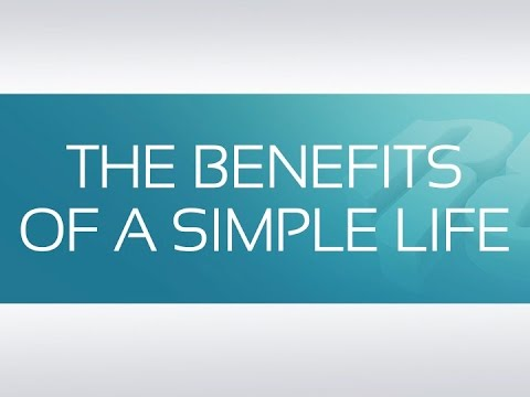 THE BENEFITS OF A SIMPLE LIFE