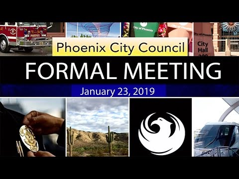 Phoenix City Council Formal Meeting - January 23, 2019