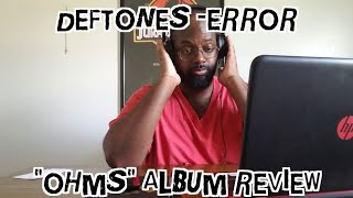 """Deftones - ERROR - REACTION + REVIEW! - """"Ohms"""" Album Review!"""
