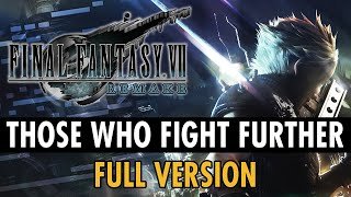 Final Fantasy VII Remake OST - Those Who Fight Further [Extended by Film Composer]
