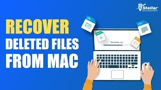 How to recover deleted data from Mac using Stellar Data Recovery?
