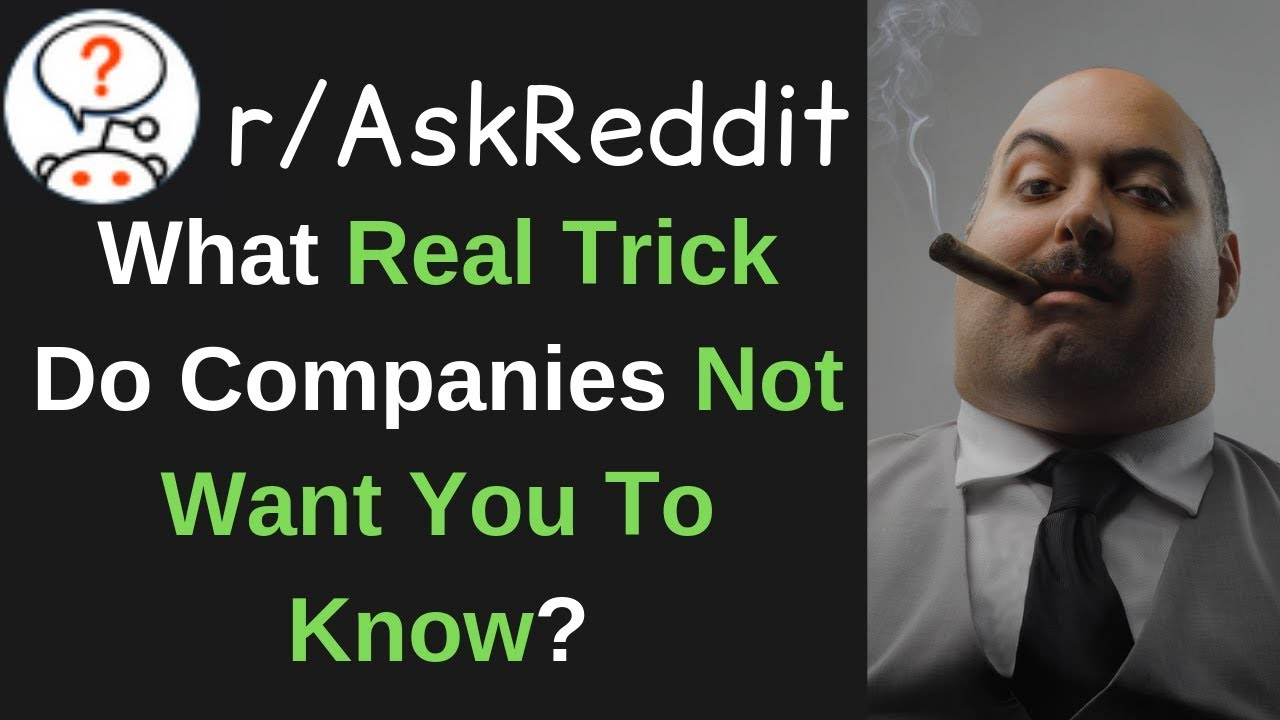What Real Tricks Do Companies Not Want You To Know? (r/AskReddit Top Posts  & Reddit Stories)