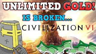 CIVILIZATION 6 IS A PERFECTLY BALANCED GAME WITH NO EXPLOITS - Unlimited Gold Challenge