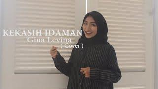 Download Lagu KEKASIH IDAMAN - ( Nagita Slavina & Cut Meyriska ) Cover By Gina Levina mp3