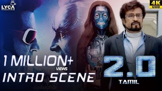 2.0 (Tamil)   Intro Scene   Rajinikanth   Akshay Kumar   Amy Jackson   4K (English Subtitles)
