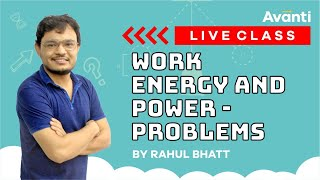 Problems | Work Energy and Power | Class 11 Physics Live Class #8 by Rahul Sir