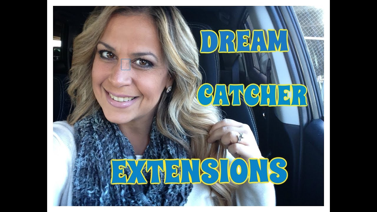 Dream Catcher Extensions Tutorial And Experience Youtube