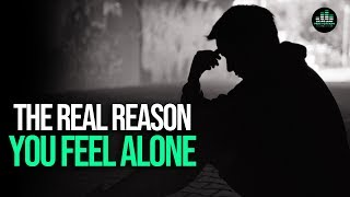 The REAL Reason You Feel Alone