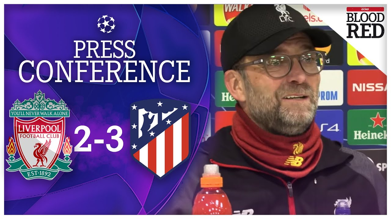 'We won't blame Adrian' | Jurgen Klopp Press Conference | Liverpool 2-3 Atletico Madrid