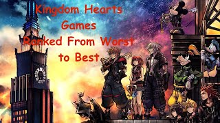 Kingdom Hearts Games Ranked From Worst To Best