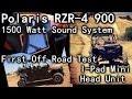 First Off Road Test -1500 Watt Polaris RZR-4 900 Sound System - iPad Mini Head Unit