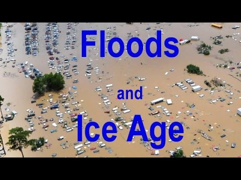 Floods and Ice Age