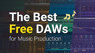 The BEST FREE DAWs for Music Production 2021