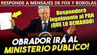 Obrador acudirá al MP cuando lo citen! Responderá legalmente al PAN ¡QUE YA LO DEMANDÓ!