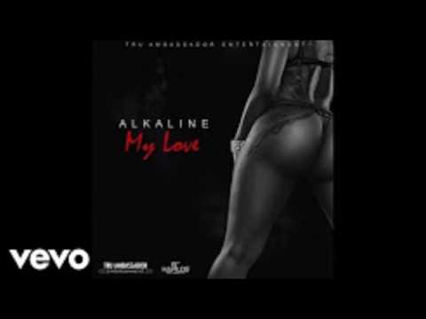 Alkaline - My Love ( Clean ) June 2017