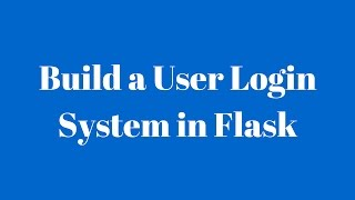 Build a User Login System With Flask-Login, Flask-WTForms, Flask-Bootstrap, and Flask-SQLAlchemy