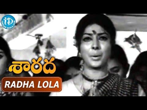 Sarada Movie Songs - Radha Lola Video Song || Sarada, Shobhan Babu || Chakravarthy
