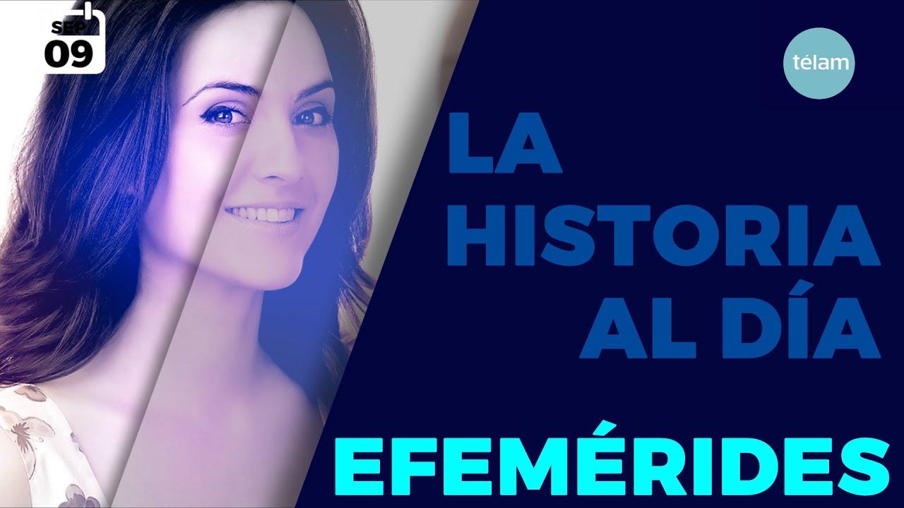 LA HISTORIA AL DÍA (EFEMÉRIDES 09 SEPTIEMBRE)