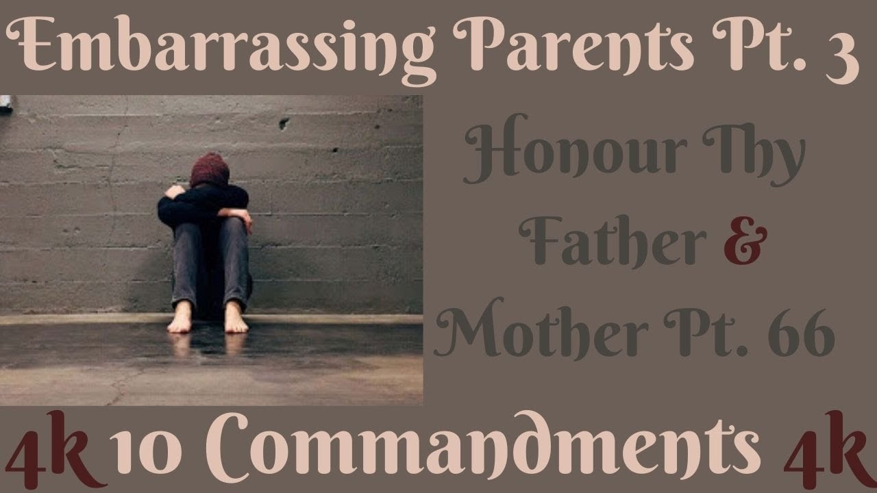 TEN COMMANDMENTS: HONOUR THY FATHER AND MOTHER PT. 66 (EMBARRASSING PARENTS 3) [KINDLY SUBSCRIBE]