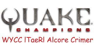 Quake Champions by TaeR, Wycc, Alcore, CRiMER [18.06.17]