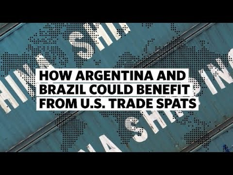 How Argentina and Brazil Could Benefit From U.S. Trade Spats