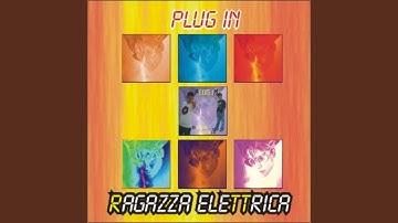 Ragazza Elettrica (Plug In extended)