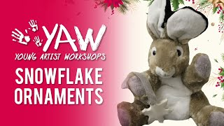 Young Artist Workshop: Snowflake Ornaments