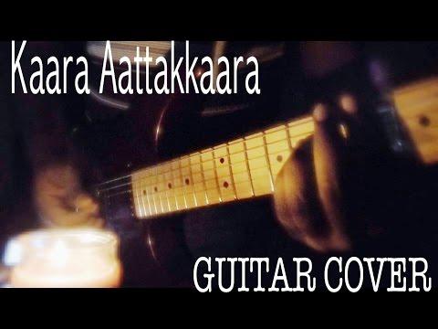 Kaara Aatakaara   Guitar cover   Ashwin Asokan   OK Kanmani   A R Rahman