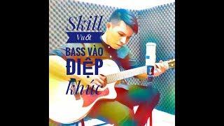 [Văn Bảo] Skill Vuốt dây bass khi vào điệp khúc