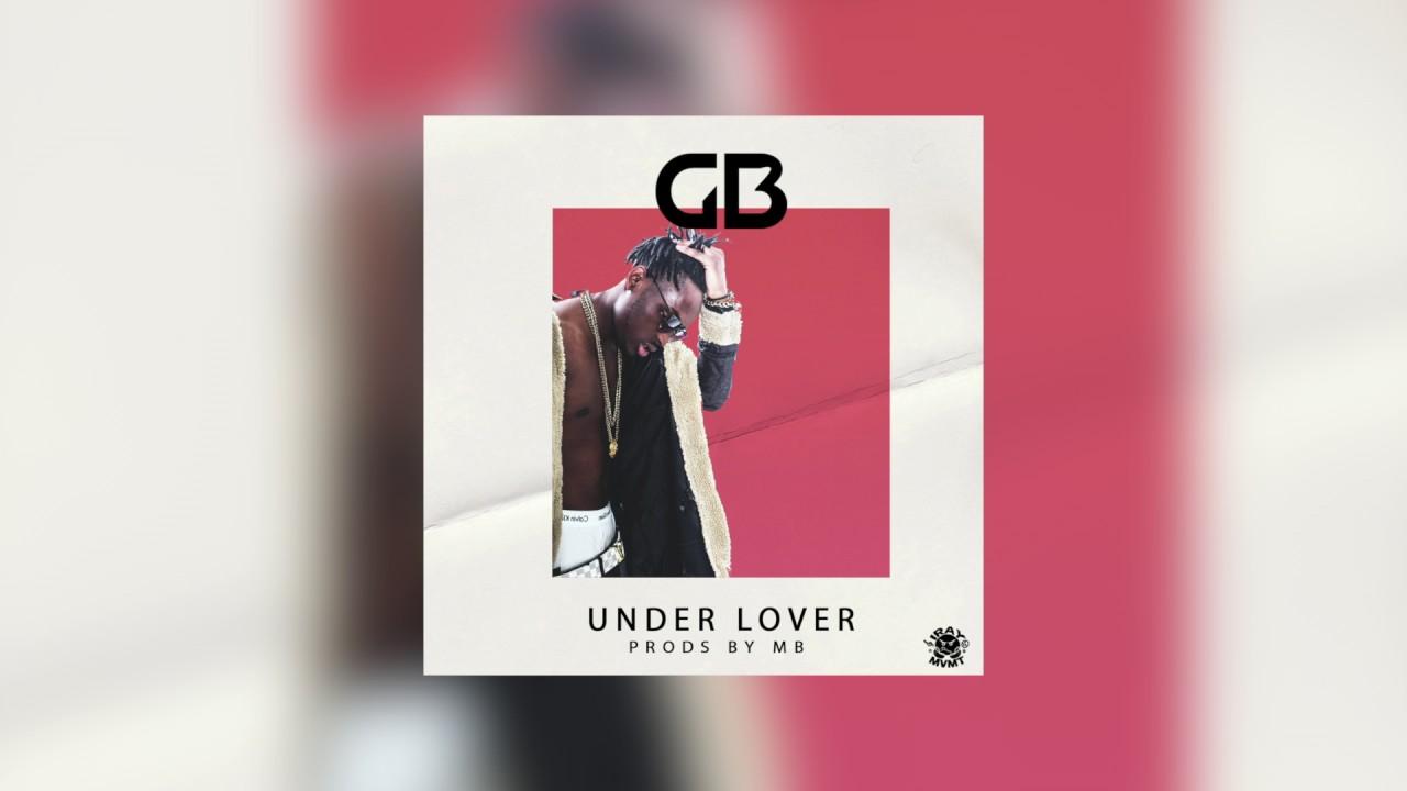 GB - Under Lover [Audio] - YouTube