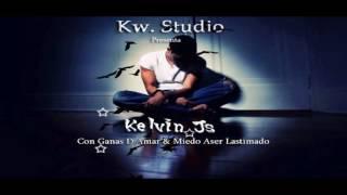 Kelvin JS- Con Ganas De Amar & Miedo Aser Lastimado [ Audio Oficial ]