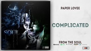 Paper Lovee - Complicated (From The Soul)