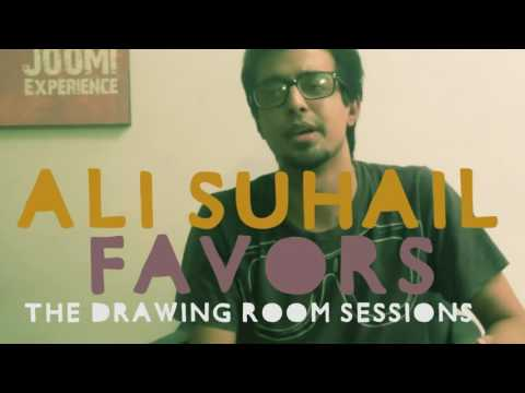 Ali Suhail - Favors - Drawing Room Sessions