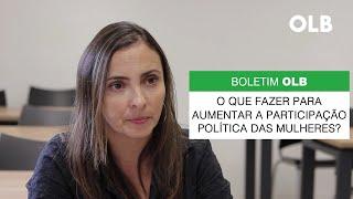 Boletim OLB │O que pode ser feito para a aumentar a participação política das mulheres?