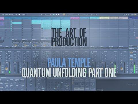 The Art Of Production: Paula Temple - Quantum Unfolding Part One
