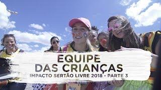 Equipe das crianças - Impacto Sertão Livre 2018 - Parte 3   Vlog do Juliano Son