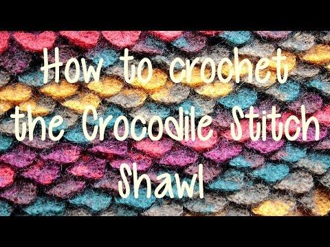 How to Crochet the Crocodile Stitch Shawl - YouTube