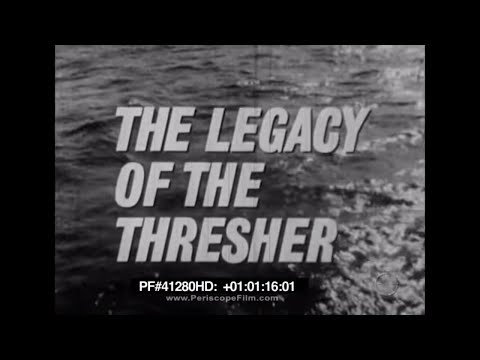 The Legacy of the Thresher - 1964 Dan Rather CBS SUBSAFE USS Thresher 41280 HD