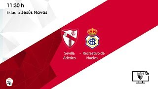 🚨 Sevilla Atlético - RC Recreativo 🚨 ⚽ EN DIRECTO