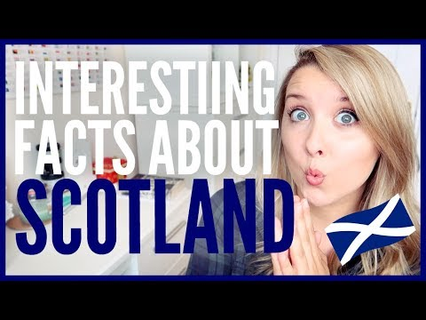 INTERESTING FACTS ABOUT SCOTLAND!