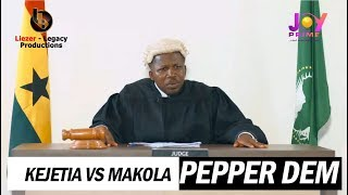 Kejetia Vs Makola - Pepper Dem