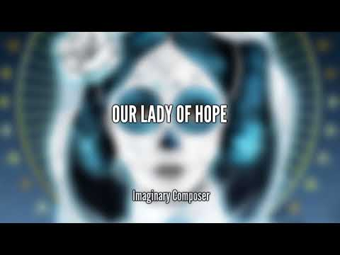 Imaginary Composer - Our Lady of Hope