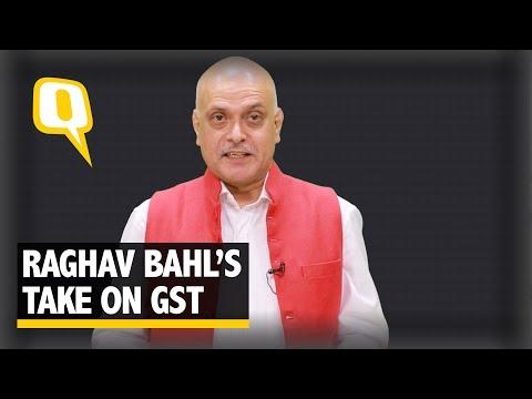 Raghav Bahl's Take on GST - The Quint