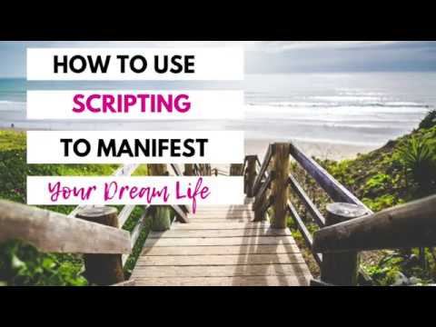 How To Use Scripting To Manifest Your Dream Life   Step By Step Law Of Attraction Technique