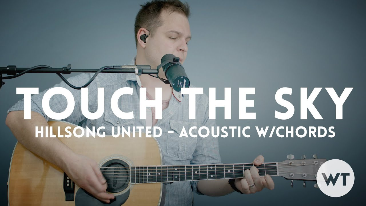 Touch the sky hillsong united acoustic with chords youtube hexwebz Image collections