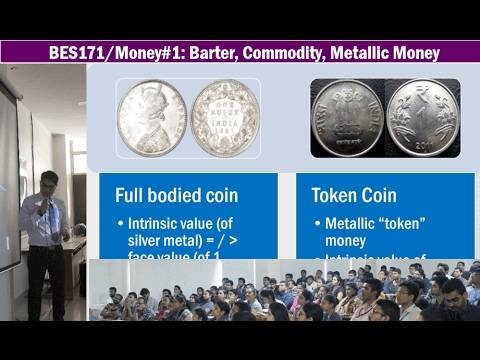 BES171/Money#1: Functions of Money, Full Bodied coins vs Token Coins, Debasement, Fungibility