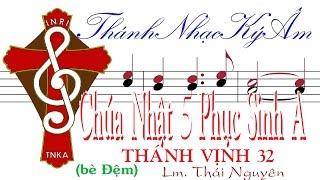 Chúa Nhật 5 Phục Sinh A TV 32 Lm. Thái Nguyên (bè Đệm) Thánh Nhạc Ký Âm TnkaAPS5tnD