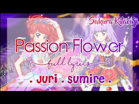 Aikatsu Passion Flower Juri Sumire Full Lyrics Youtube
