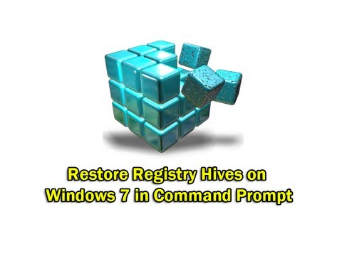 Restore Registry Hives on Windows 7 in Command Prompt by Britec